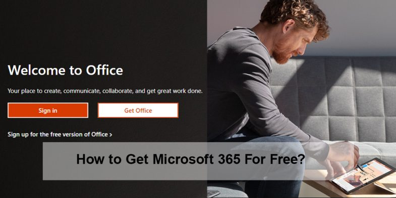 How to Get Microsoft 365 For Free?