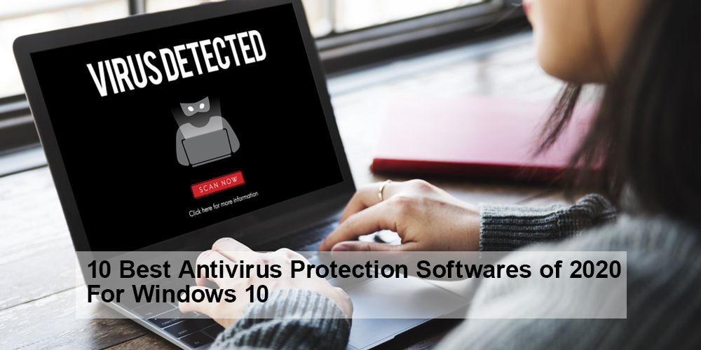10 Best Antivirus Protection Softwares of 2020 For Windows 10