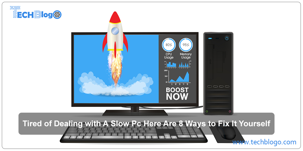 Dealing with A Slow Pc Here Are 8 Ways to Fix