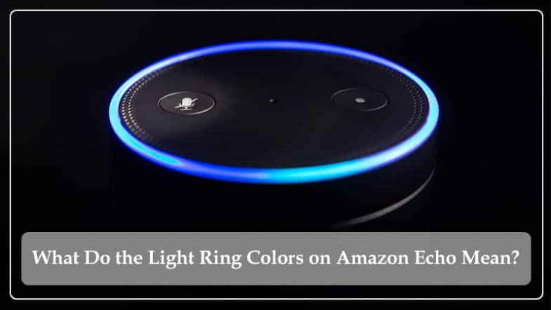 Light Ring Colors on Amazon Echo