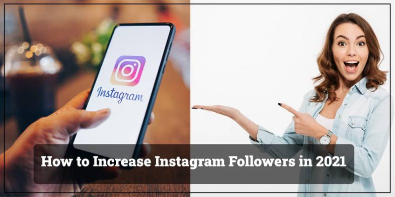 How to Increase Instagram Followers in 2021