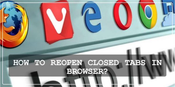 HOW TO REOPEN CLOSED TABS IN BROWSER