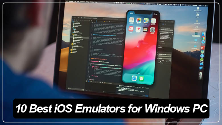10 Best iOS Emulators for Windows PC