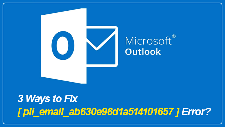 How to Fix [Pii_Email_e6685ca0de00abf1e4d5] Error?