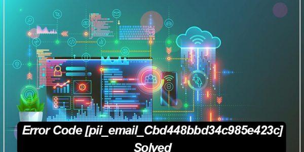 How to fix [pii_email_Cbd448bbd34c985e423c] Error Code
