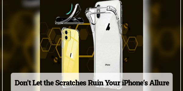 Don't Let the Scratches Ruin Your iPhone's Allure