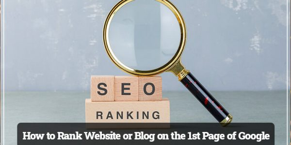 How to Rank Website or Blog on the 1st Page of Google