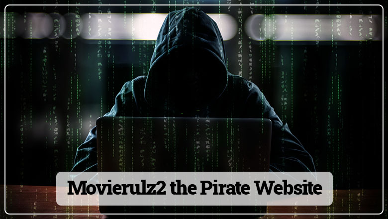 Movierulz2 the Pirate Website