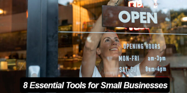8 Essential Tools for Small Businesses