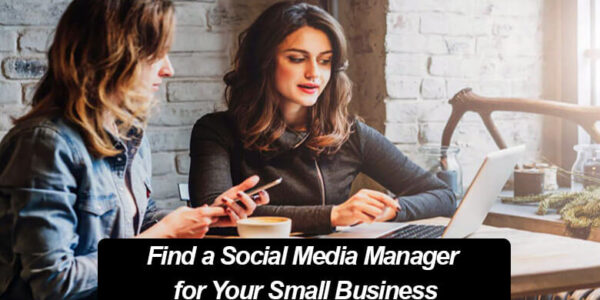 Find a Social Media Manager for Your Small Business