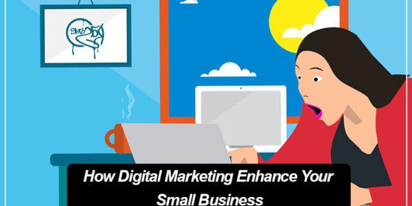 How Digital Marketing Enhance Your Small Business