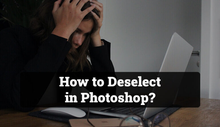 How to Deselect in Photoshop?