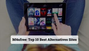 M4ufree - Top 10 Best Alternatives Sites